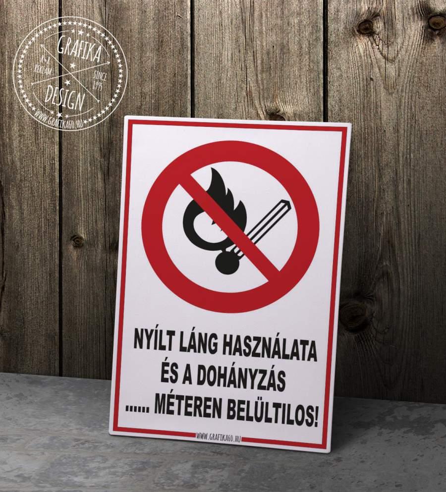 Nyílt láng használata és a dohányzás ... méteren belül tilos!