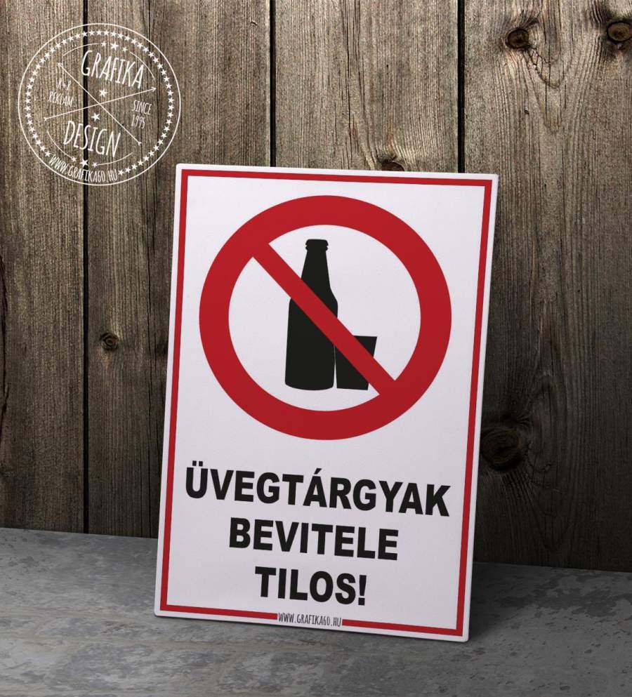 Üvegtárgyak bevitele tilos!