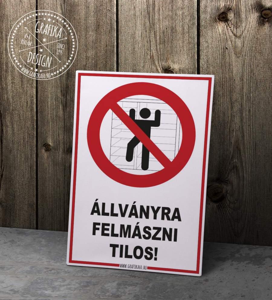 Állványra felmászni tilos!