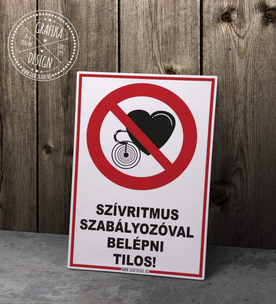Szívritmus szabályzóval belépni tilos!